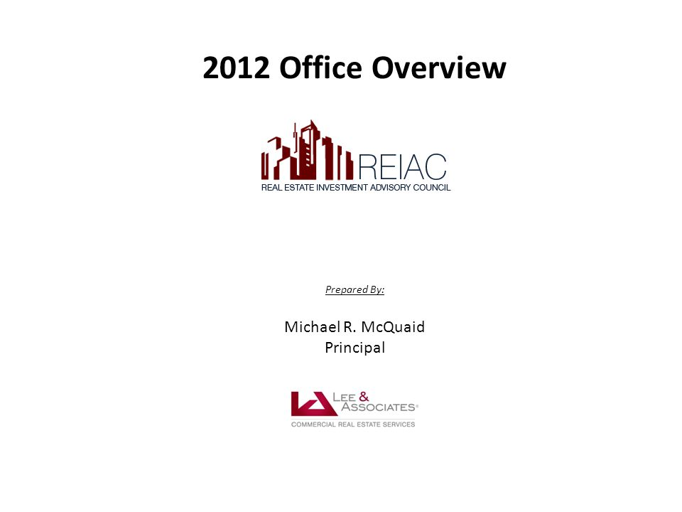 2012 Office Overview Prepared By: Michael R. McQuaid Principal