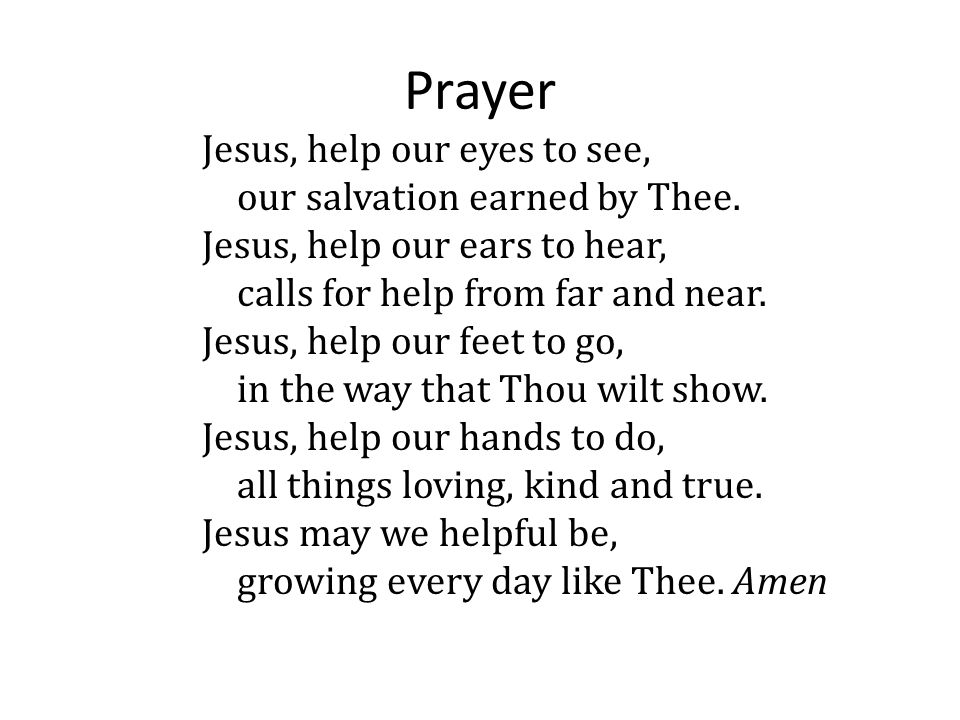 Prayer Jesus, help our eyes to see, our salvation earned by Thee.