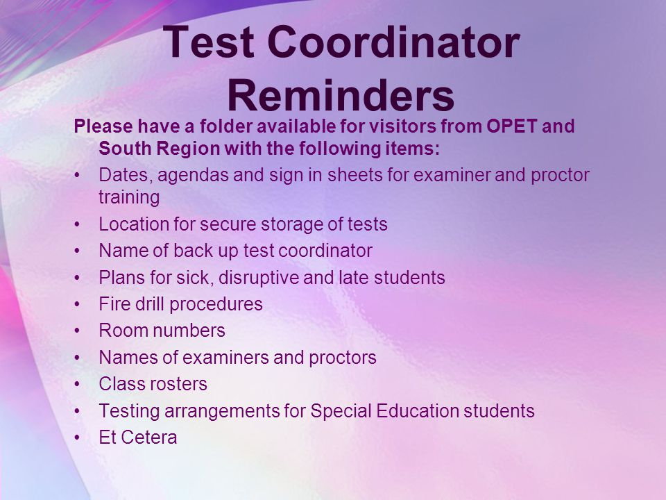 Test Coordinator Reminders Maintain test security. Meet the calculator requirements. Chief examiners and proctors should actively proctor. They should