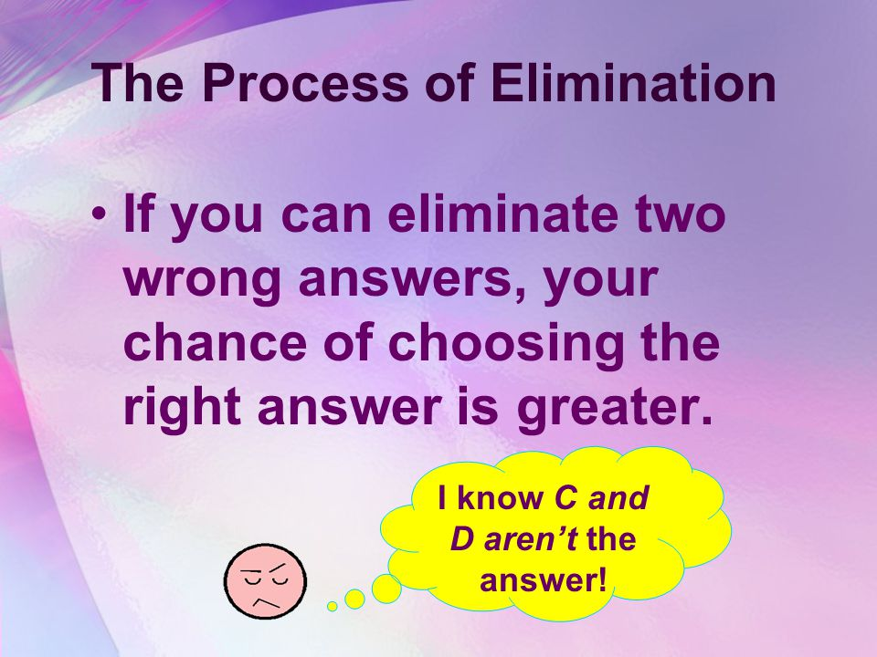 Multiple Choice Questions allRead the question and all answer choices before marking anything. key wordsphrasesFind key words or phrases in the questi