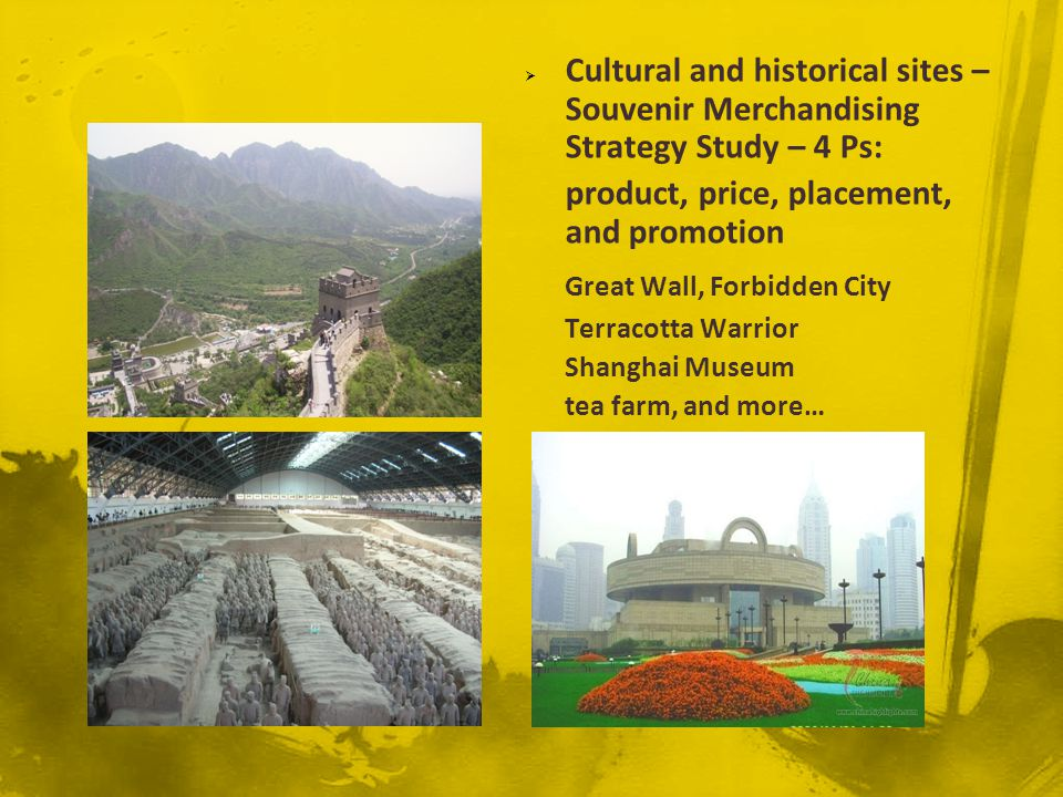 Cultural and historical sites – Souvenir Merchandising Strategy Study – 4 Ps: product, price, placement, and promotion Great Wall, Forbidden City Terr
