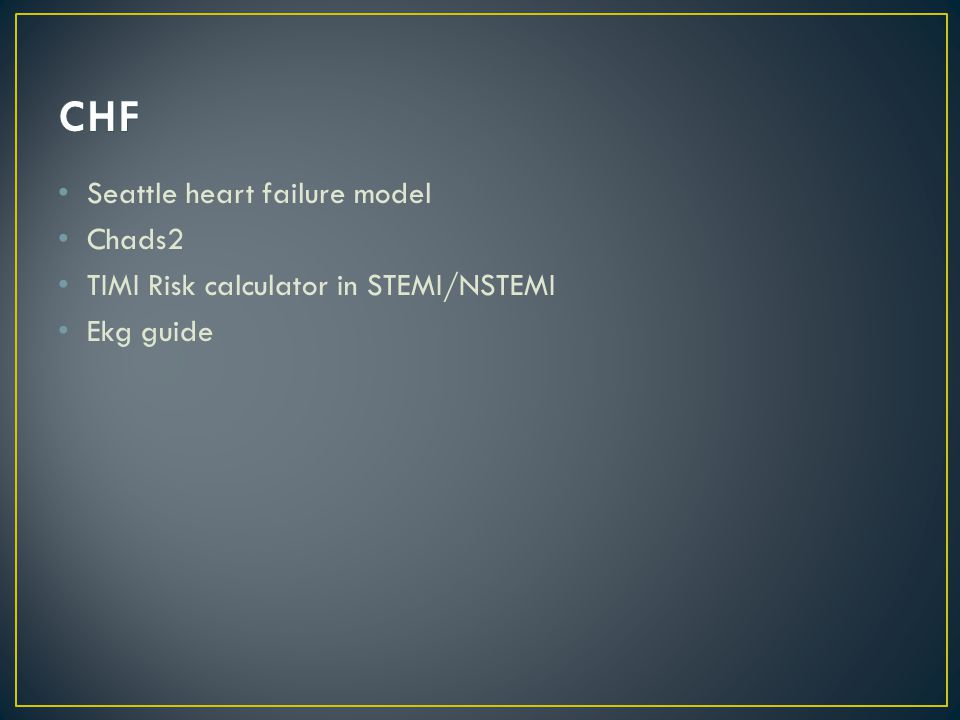 Seattle heart failure model Chads2 TIMI Risk calculator in STEMI/NSTEMI Ekg guide