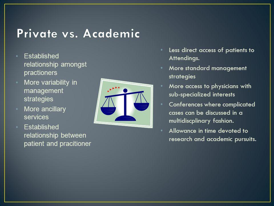Established relationship amongst practioners More variability in management strategies More ancillary services Established relationship between patien