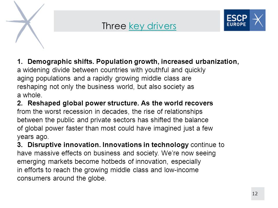 Three key driverskey drivers 12 1.Demographic shifts.