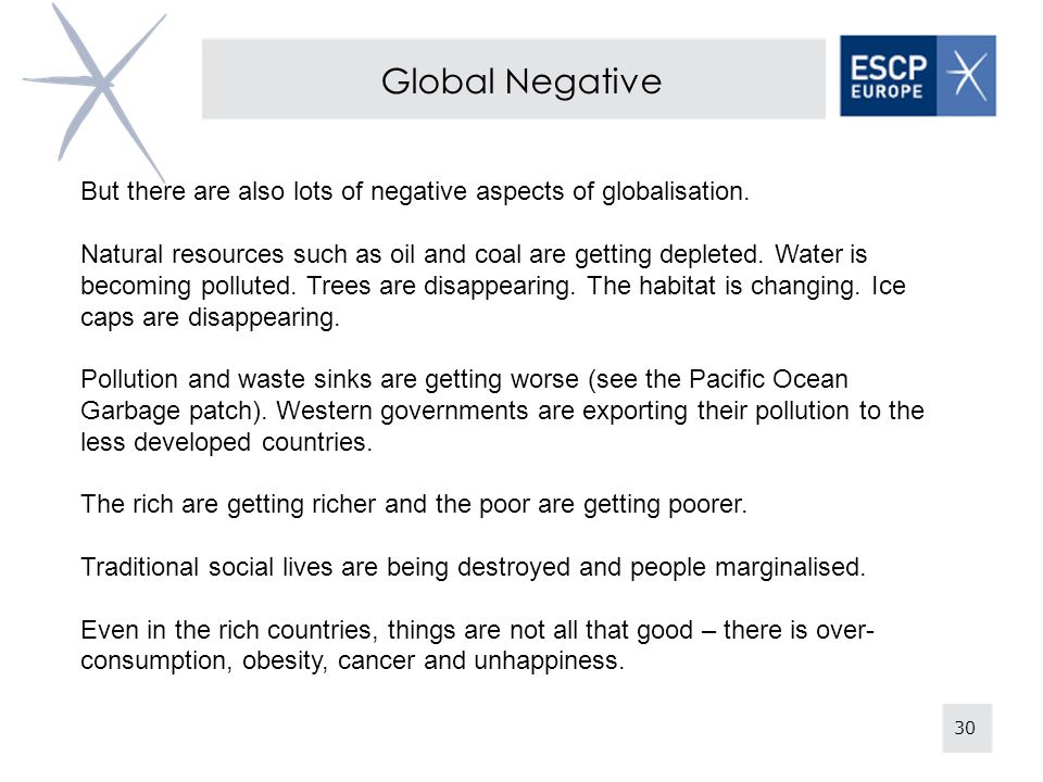 30 Global Negative But there are also lots of negative aspects of globalisation.