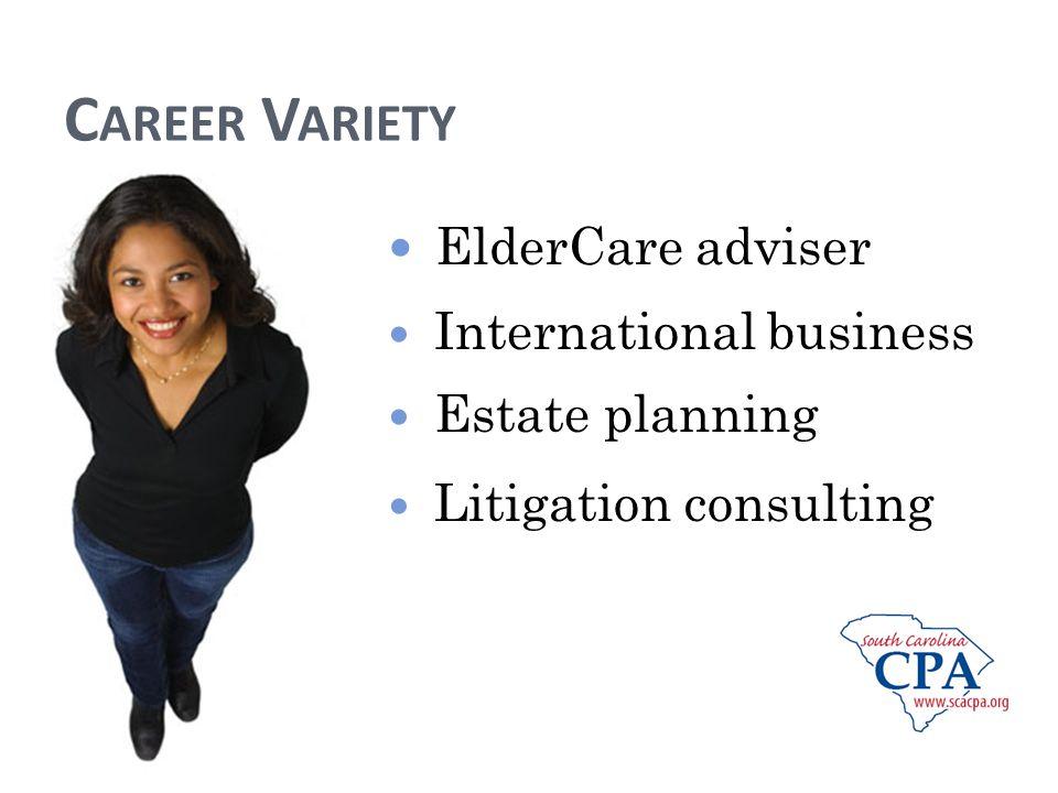 C AREER V ARIETY ElderCare adviser International business Estate planning Litigation consulting