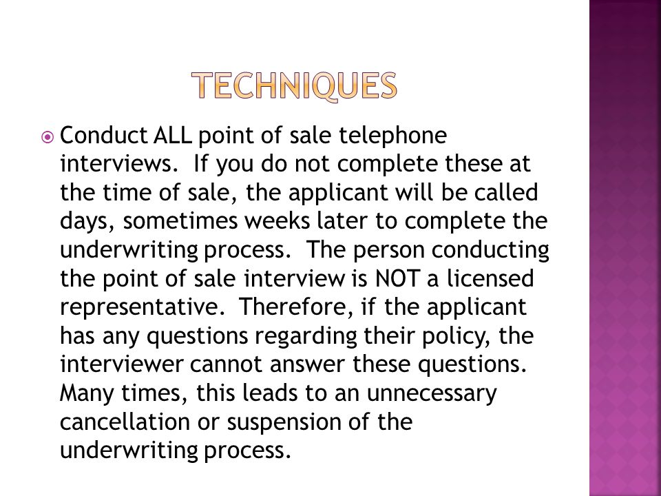 Conduct ALL point of sale telephone interviews.