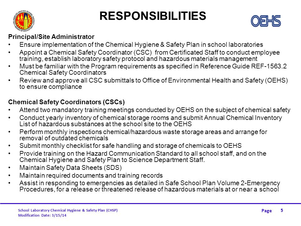 Page School Laboratory Chemical Hygiene & Safety Plan (CHSP) Modification Date: 3/15/14 PHYSICAL SAFETY HAZARDS (CONT.) Oxidizer-A chemical that initiates or promotes combustion in other materials Reactive – A chemical that will vigorously polymerize, decompose, condense, or will become self-reactive under conditions of shock, pressure or temperature Water-reactive – A chemical that reacts with water to release a gas that is either flammable or presents a health hazard Organic Peroxide-Extremely flammable and sensitive to heat, friction, impact and light as well as to strong oxidizing and reducing agents 16