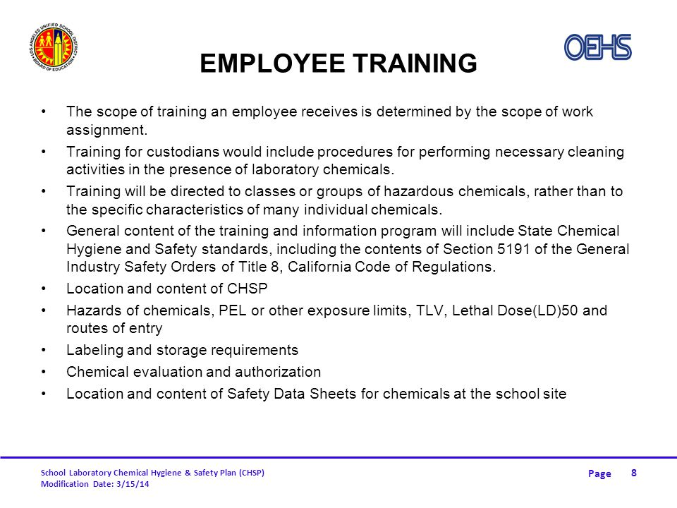 Page School Laboratory Chemical Hygiene & Safety Plan (CHSP) Modification Date: 3/15/14 EMPLOYEE TRAINING (CONT.) Location and proper use of available Personal Protective Equipment.