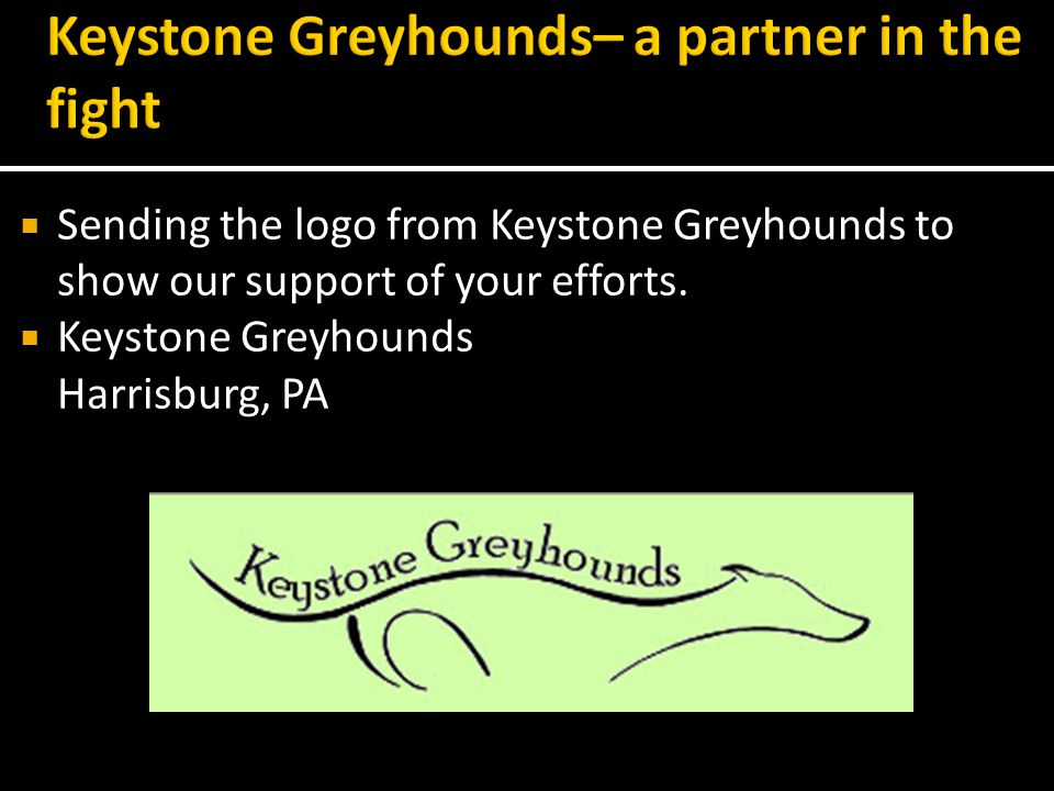 Sending the logo from Keystone Greyhounds to show our support of your efforts.