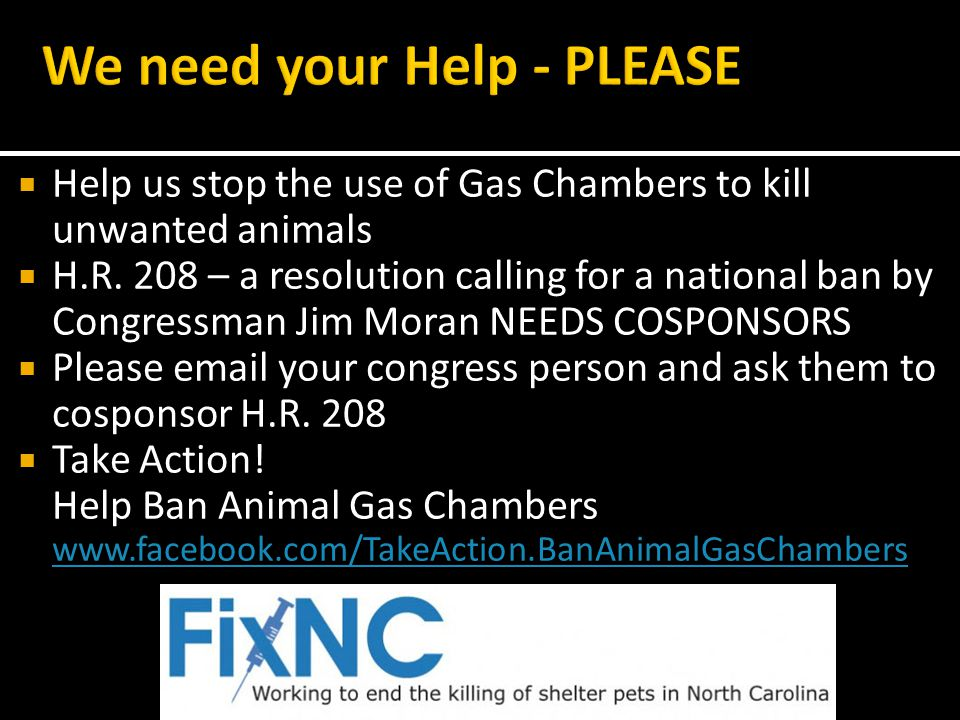 Help us stop the use of Gas Chambers to kill unwanted animals H.R.