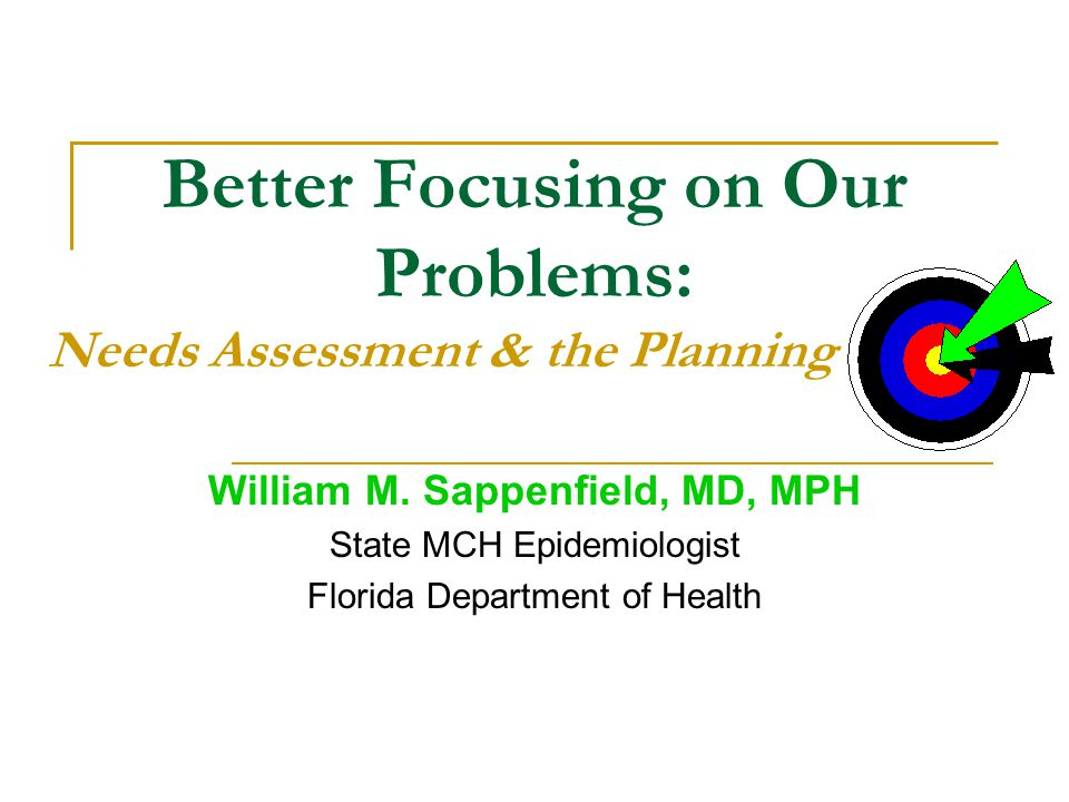 Getting Started: Identifying Concerns and Needs Upstream: What causes the health problem.