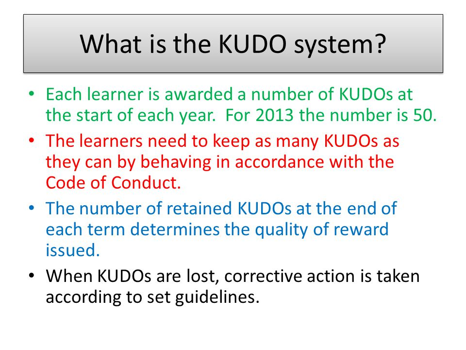 What is the KUDO system. Each learner is awarded a number of KUDOs at the start of each year.