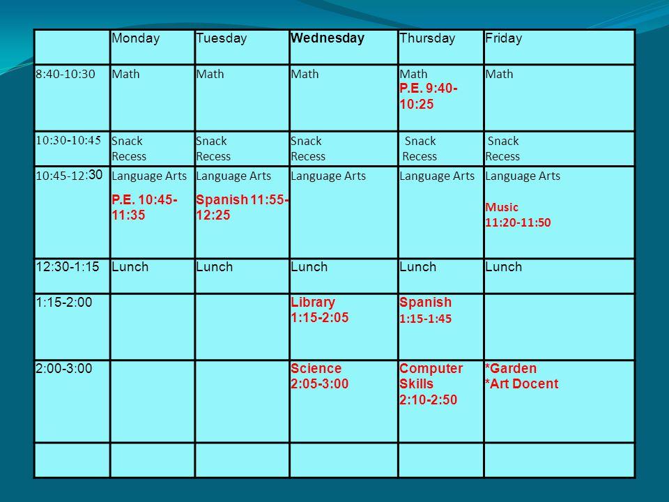 MondayTuesdayWednesdayThursdayFriday 8:40-10:30Math P.E.