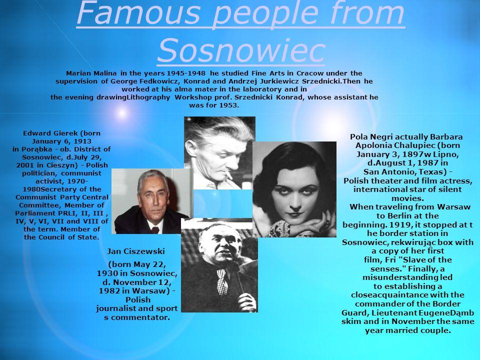 Famous people from Sosnowiec Edward Gierek (born January 6, 1913 in Porąbka - ob.