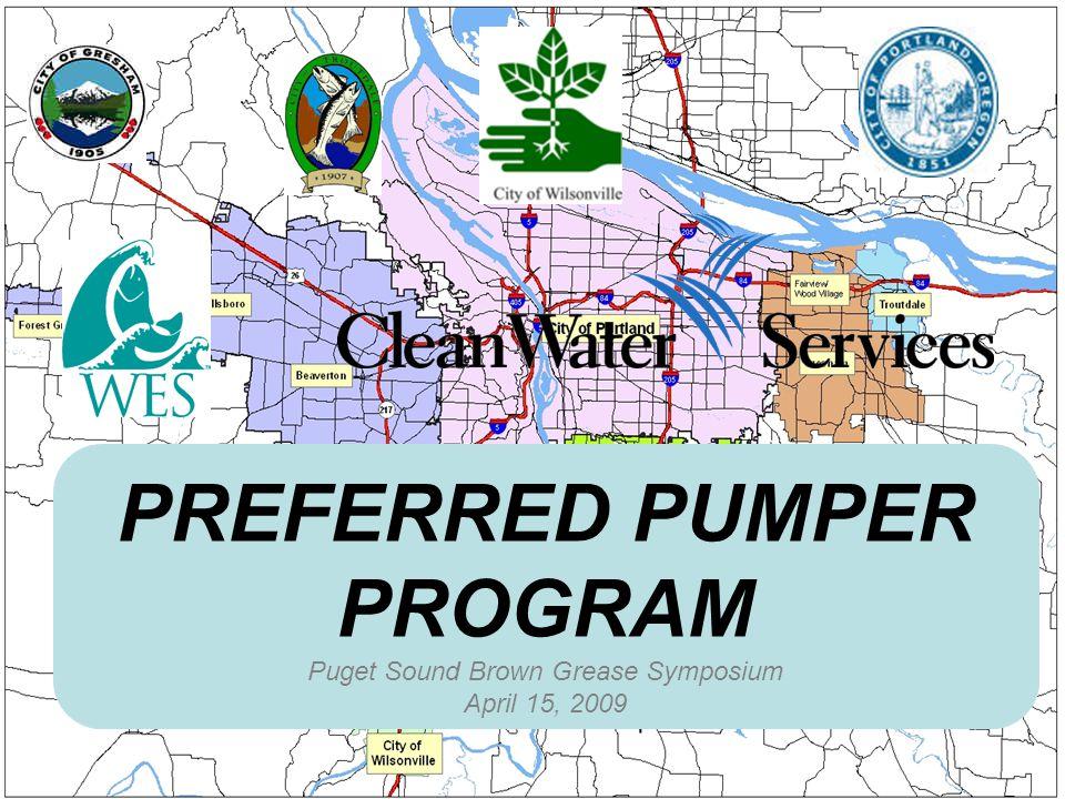 PREFERRED PUMPER PROGRAM Puget Sound Brown Grease Symposium April 15, 2009