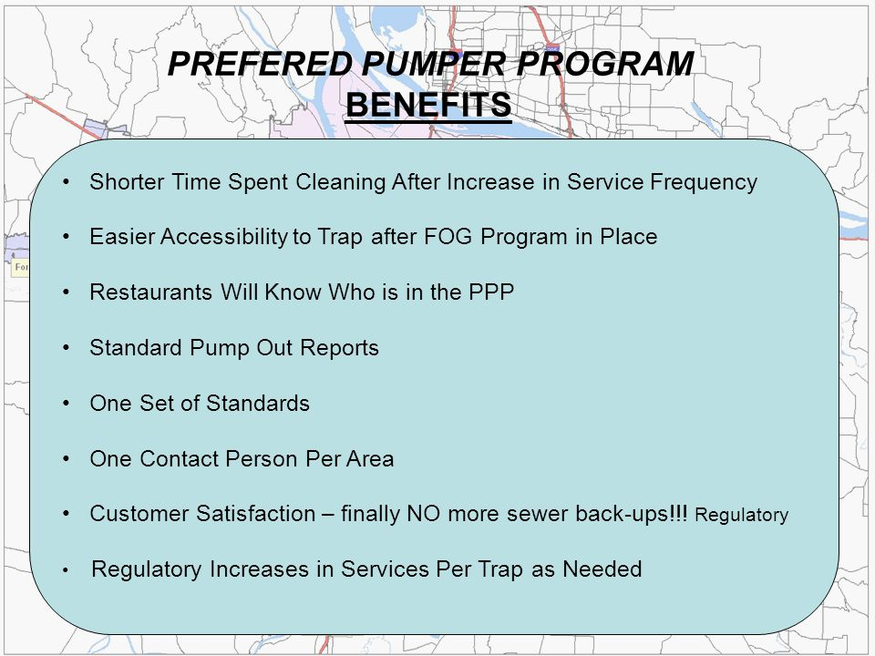 Shorter Time Spent Cleaning After Increase in Service Frequency Easier Accessibility to Trap after FOG Program in Place Restaurants Will Know Who is i