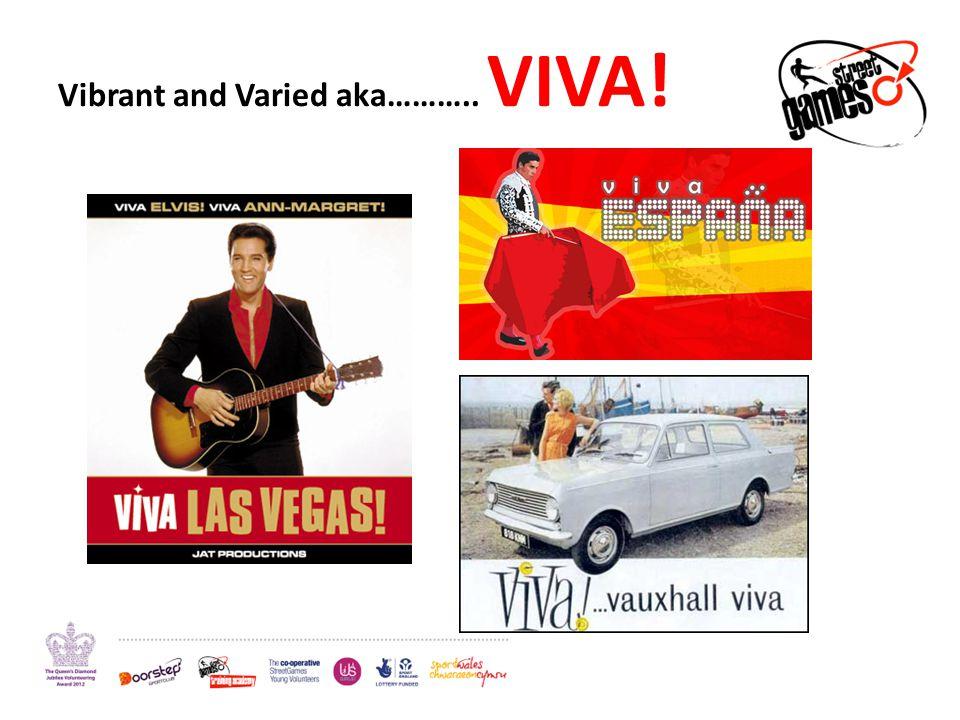 Vibrant and Varied aka……….. VIVA!