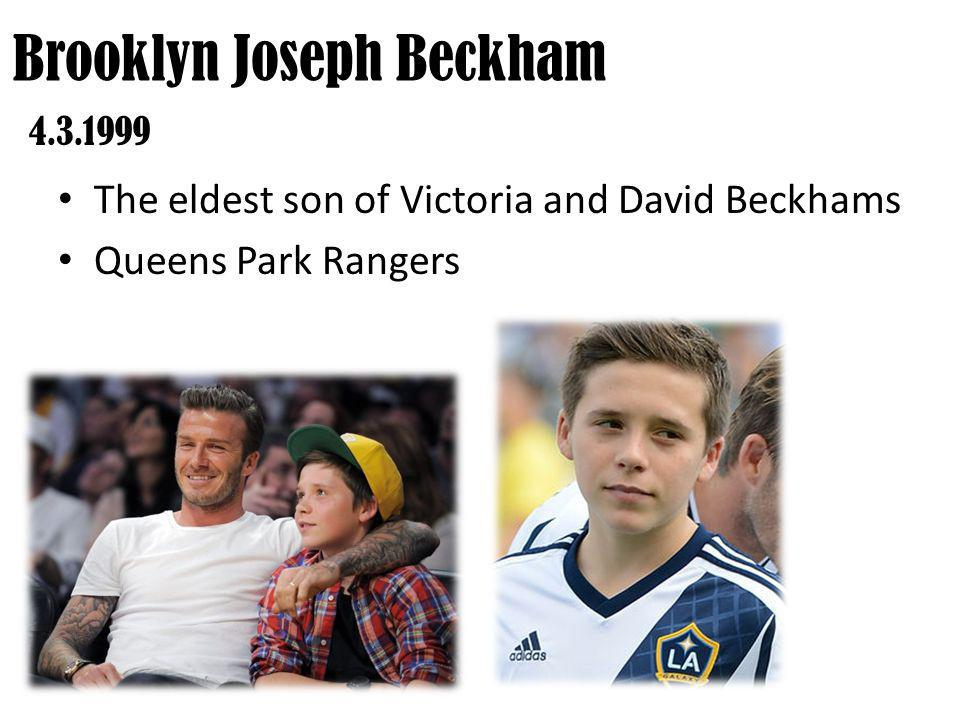 The eldest son of Victoria and David Beckhams Queens Park Rangers Brooklyn Joseph Beckham