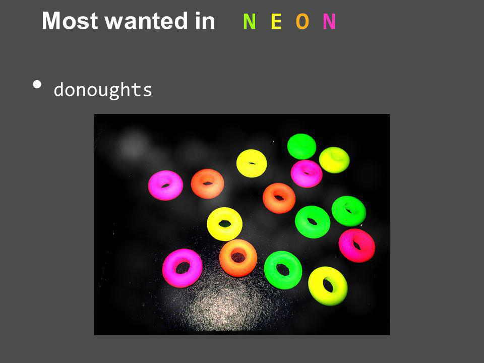 Most wanted in N E O N donoughts