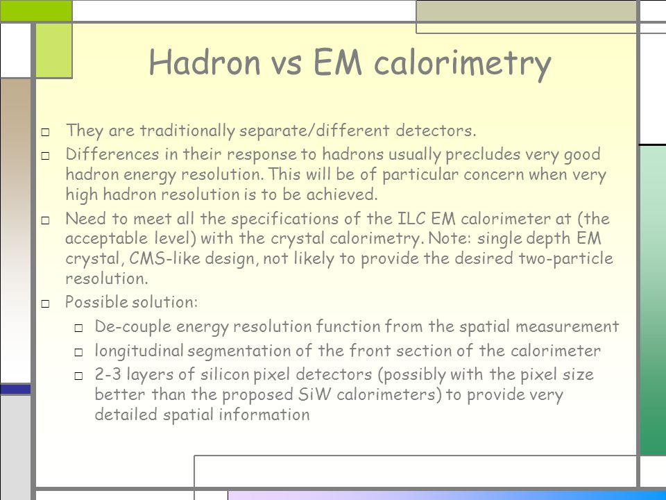 Hadron vs EM calorimetry They are traditionally separate/different detectors.