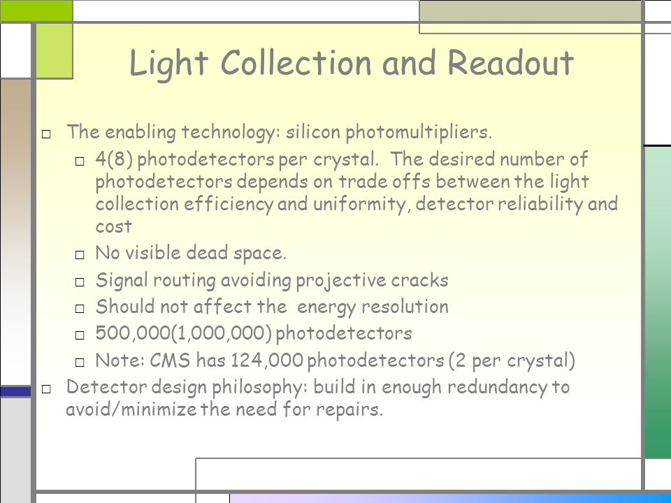 Light Collection and Readout The enabling technology: silicon photomultipliers.