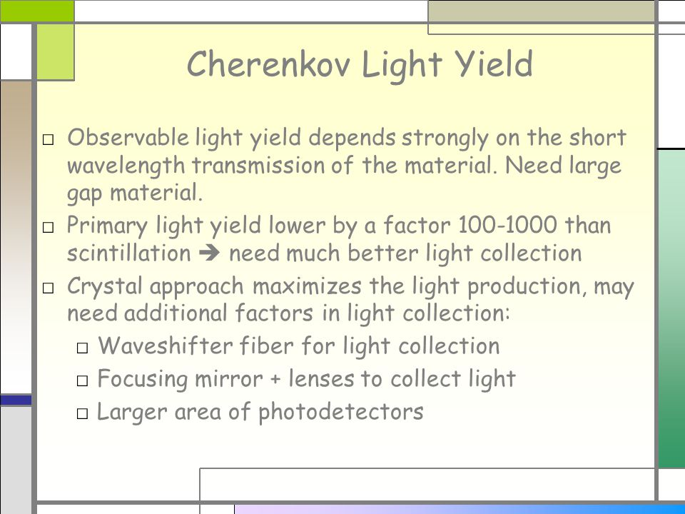 Cherenkov Light Yield Observable light yield depends strongly on the short wavelength transmission of the material.