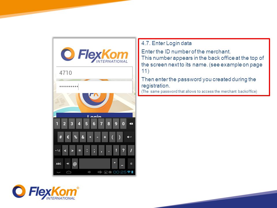 4.7. Enter Login data Enter the ID number of the merchant. This number appears in the back office at the top of the screen next to its name. (see exam