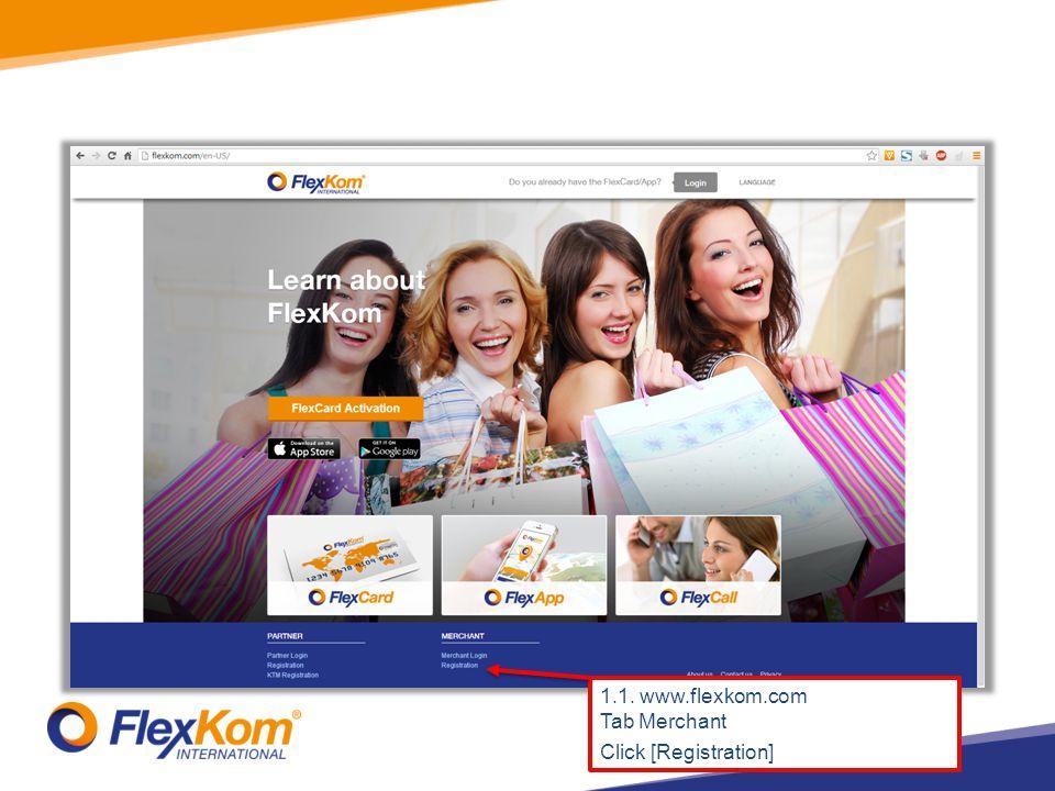 1.1. www.flexkom.com Tab Merchant Click [Registration]
