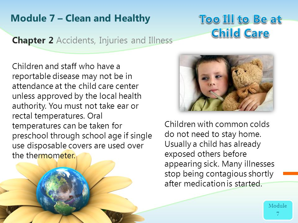 Children and staff who have a reportable disease may not be in attendance at the child care center unless approved by the local health authority. You