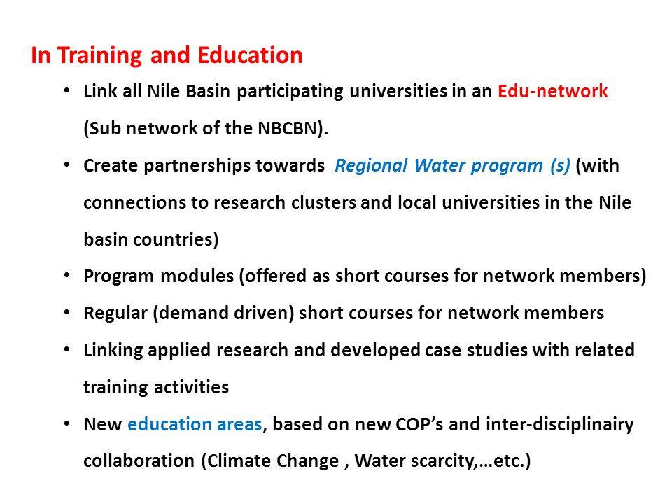 In Training and Education Link all Nile Basin participating universities in an Edu-network (Sub network of the NBCBN).