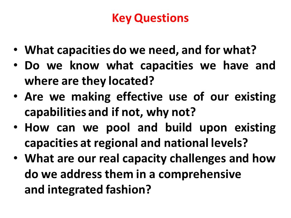 What capacities do we need, and for what.