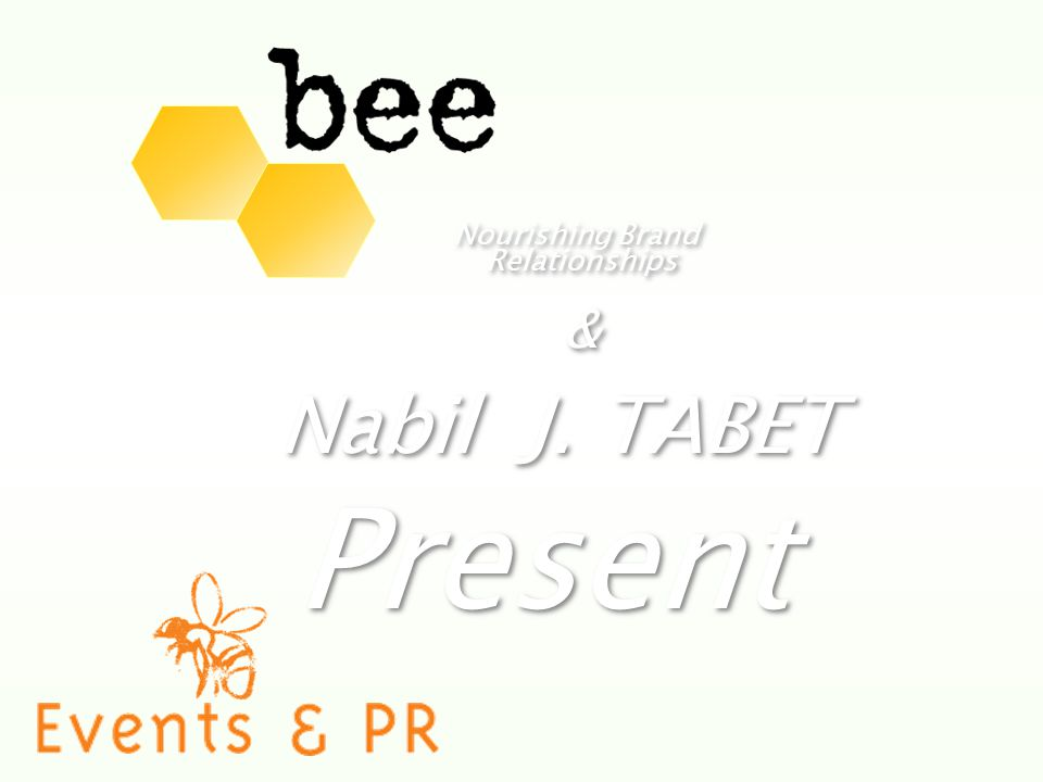Nourishing Brand Relationships Present Nabil J. TABET & &