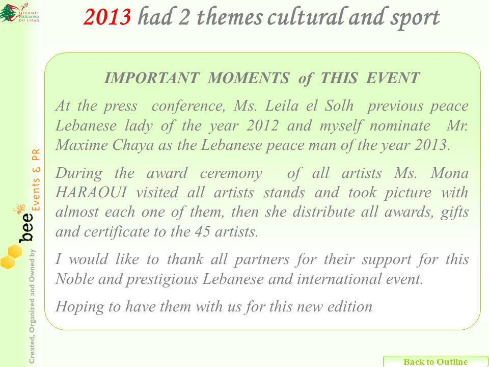 Back to Outline 2013 had 2 themes cultural and sport IMPORTANT MOMENTS of THIS EVENT At the press conference, Ms.