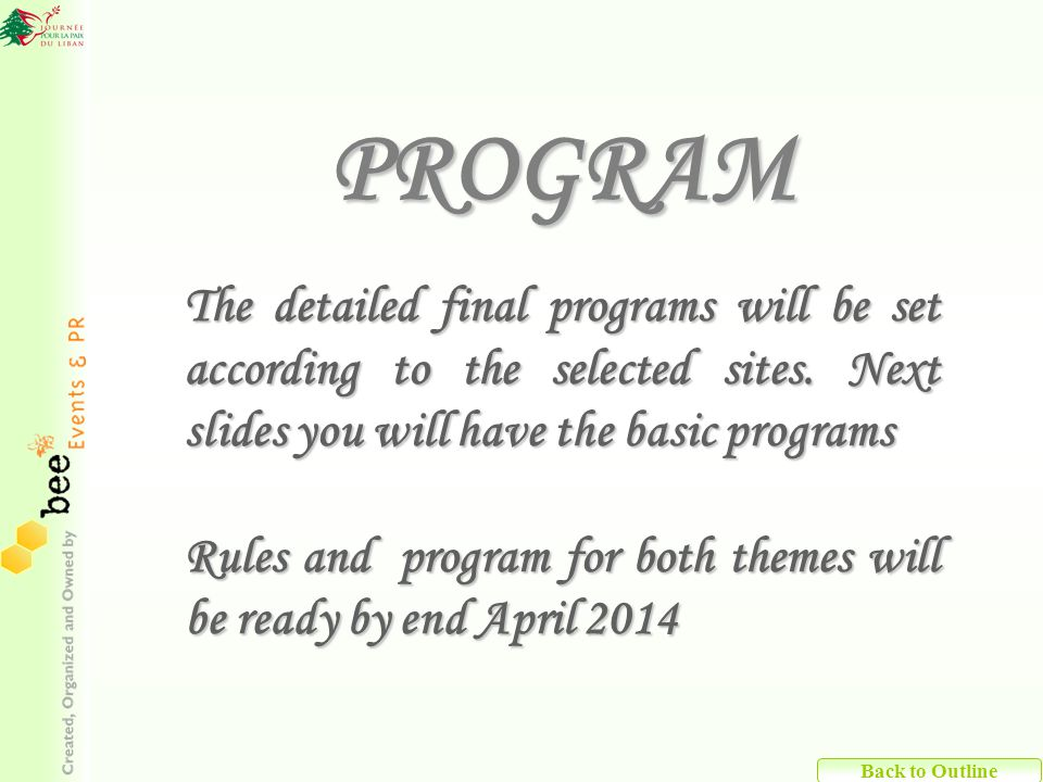 PROGRAM The detailed final programs will be set according to the selected sites.