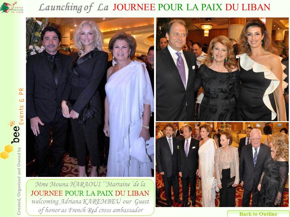 Launching of La JOURNEE POUR LA PAIX DU LIBAN Mme Mouna HARAOUI Marraine de la JOURNEE POUR LA PAIX DU LIBAN welcoming Adriana KAREMBEU our Guest of honor as French Red cross ambassador
