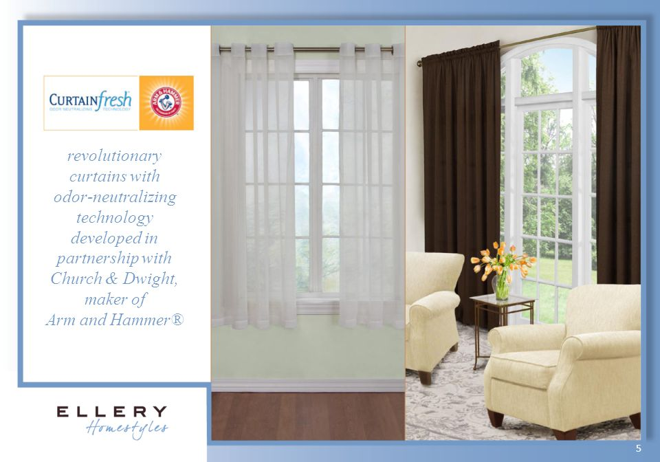 revolutionary curtains with odor-neutralizing technology developed in partnership with Church & Dwight, maker of Arm and Hammer® 5