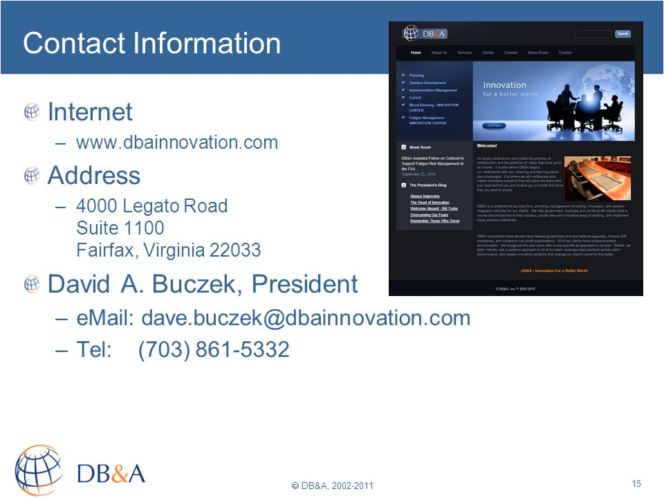 DB&A, 2002-2011 Contact Information Internet –www.dbainnovation.com Address –4000 Legato Road Suite 1100 Fairfax, Virginia 22033 David A.