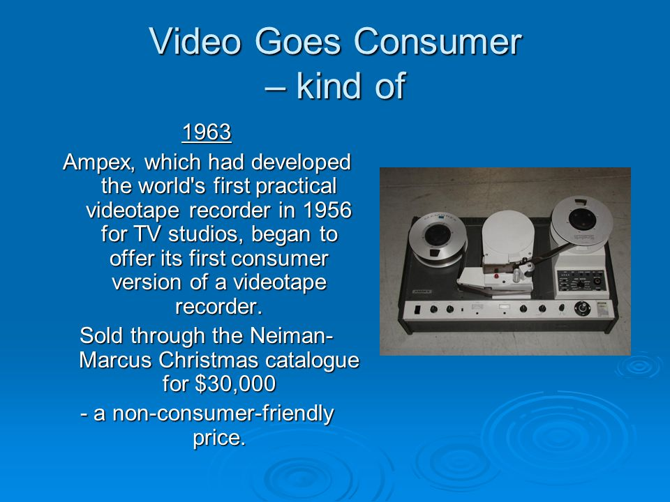 VHS Introduced 1976 JVC introduced the VHS (originally meant vertical helical scan, and later Video Home System) -- a ½-inch video format.
