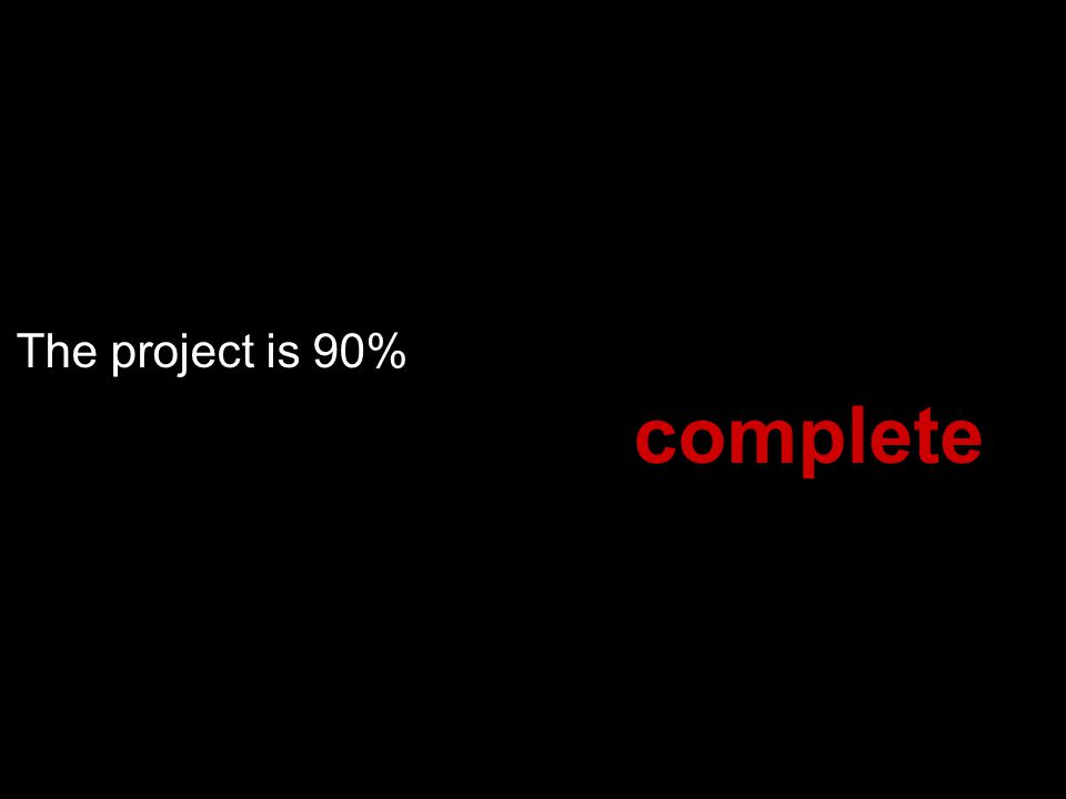 The project is 90% complete