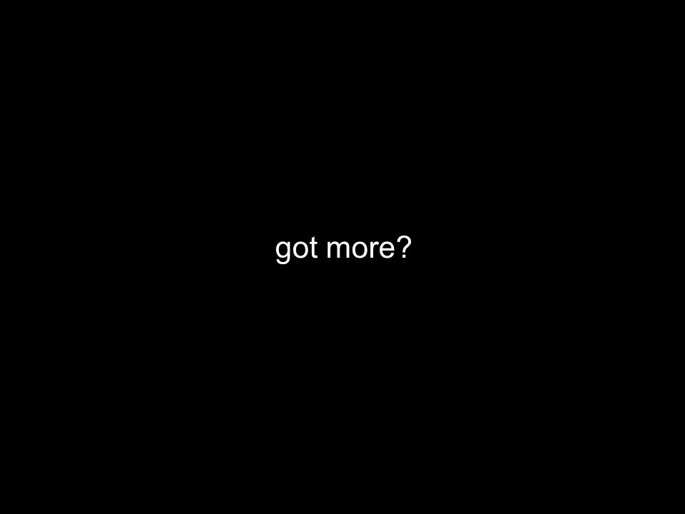 got more?