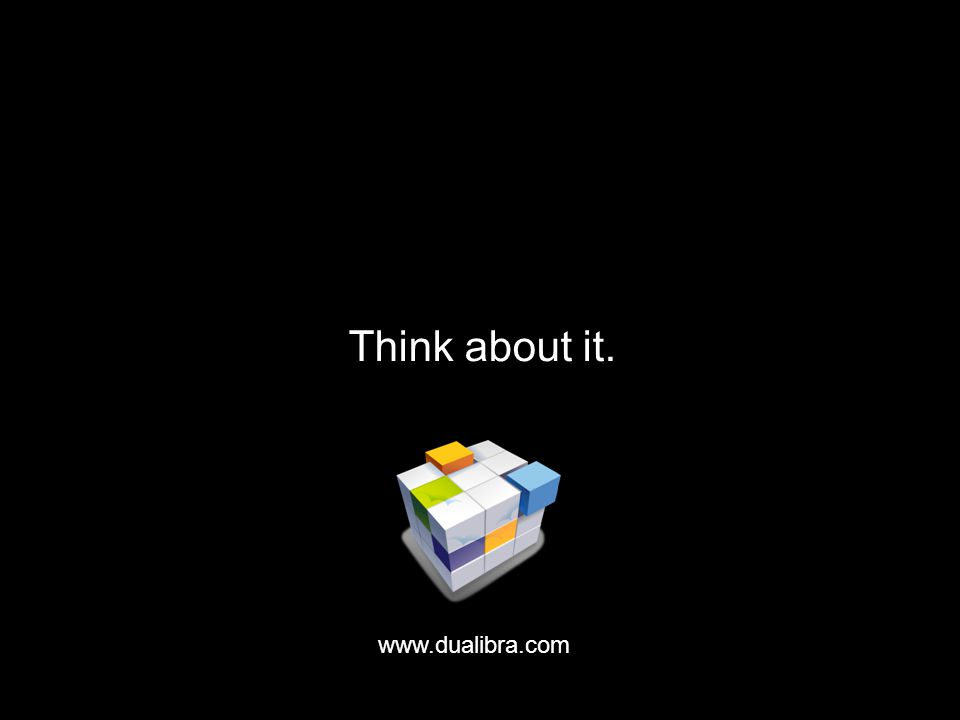 Think about it. www.dualibra.com