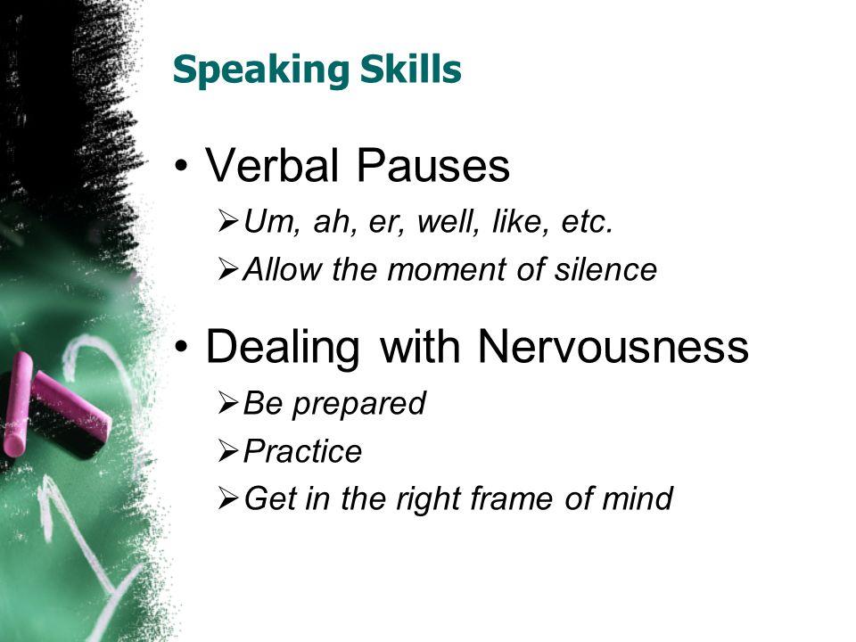 Speaking Skills Verbal Pauses Um, ah, er, well, like, etc.