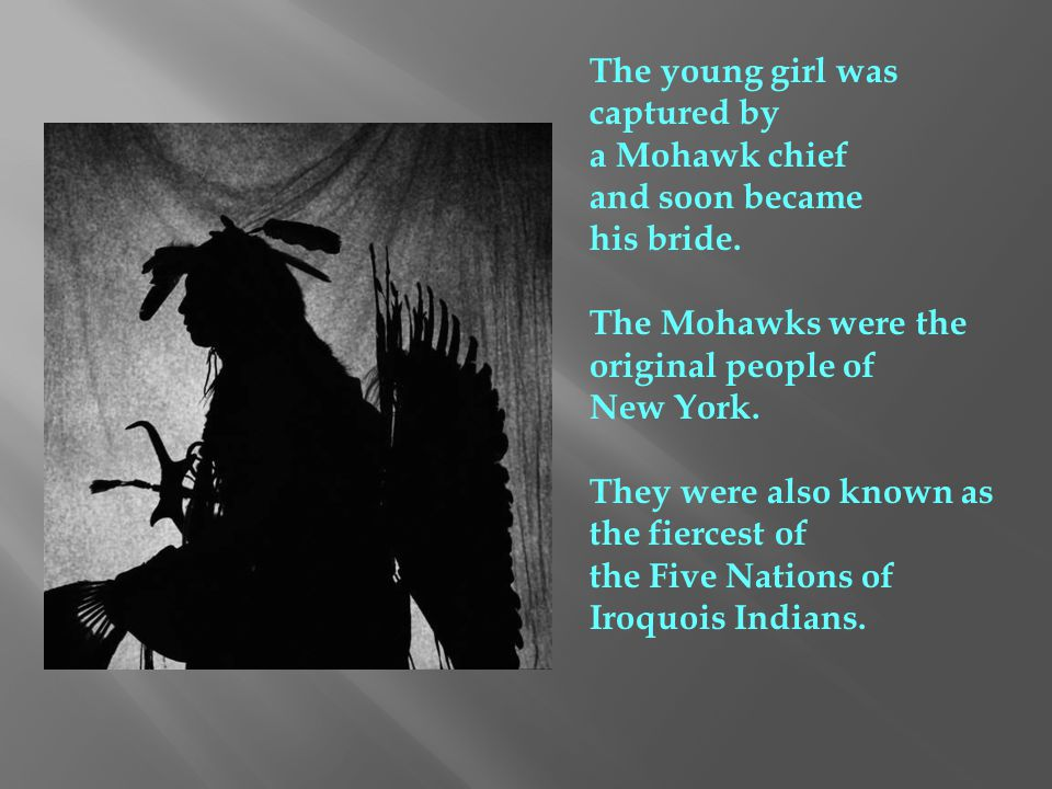 In 1656, a baby girl was born to an Algonquin woman and a Mohawk Chief.