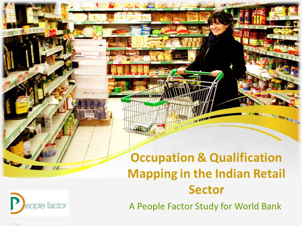 Occupation & Qualification Mapping in the Indian Retail Sector A People Factor Study for World Bank