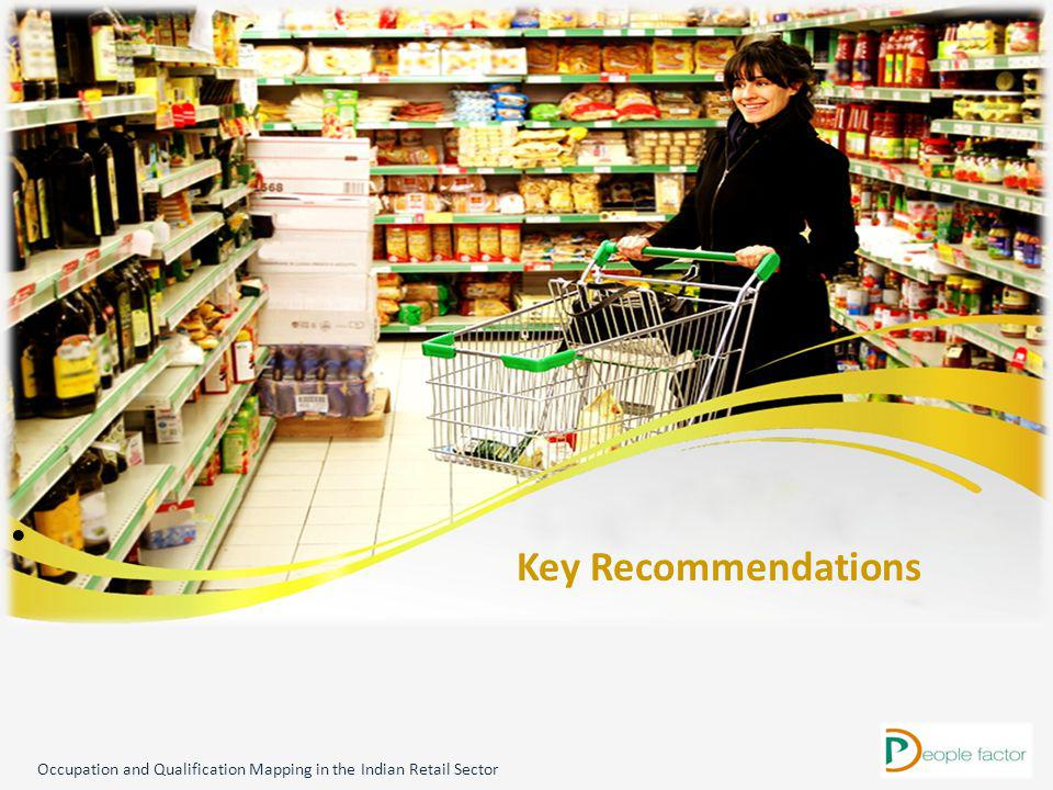 Key Recommendations Occupation and Qualification Mapping in the Indian Retail Sector