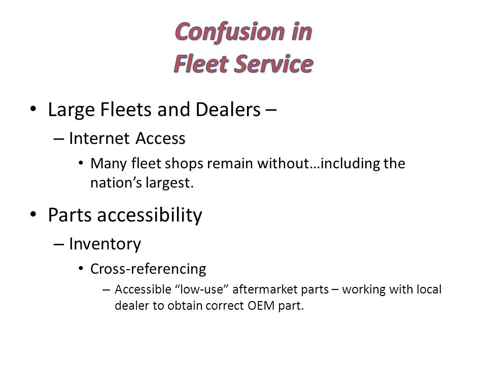 Large Fleets and Dealers – – Internet Access Many fleet shops remain without…including the nations largest.