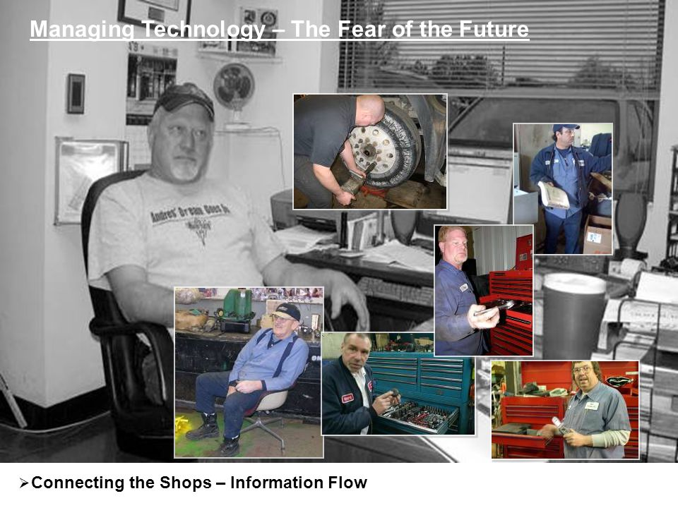 Managing Technology – The Fear of the Future Connecting the Shops – Information Flow