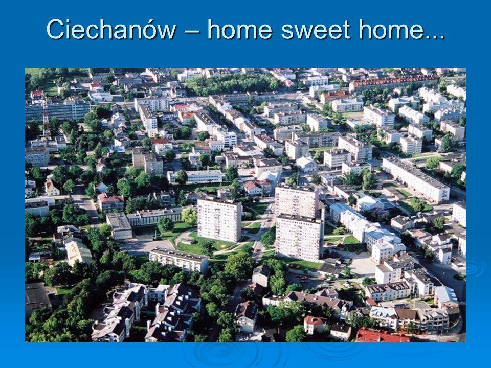 Ciechanów – home sweet home...