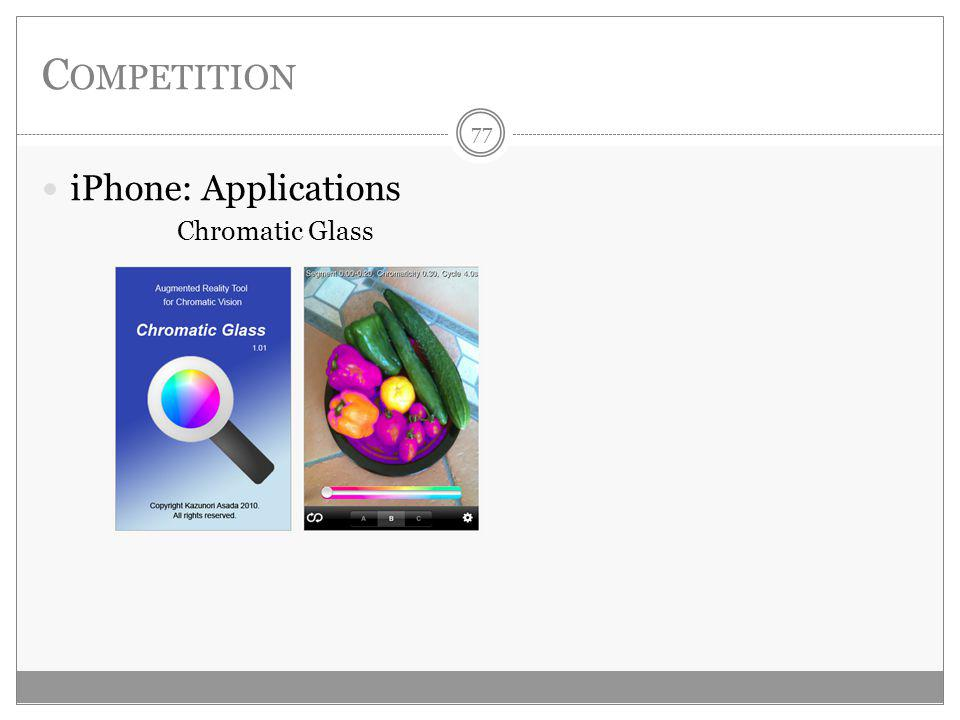 C OMPETITION iPhone: Applications Chromatic Glass 77